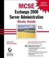 MCSE: Exchange 2000 Server Administration Study Guide: Exam 70-224 - Walter J Glenn, James Chellis