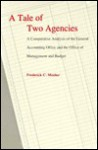 Tale of Two Agencies: A Comparative Analysis of the General Accounting Office and the Office of - Frederick C. Mosher