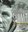 Reaching the Summit: Sir Edmund Hillary's Life of Adventure - Alexa Johnston