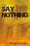 Say Nothing - Philip Warner