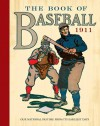 The Book of Baseball, 1911: Our National Pastime from Its Earliest Days - William Patten, J. Walker McSpadden, Paul Dickson