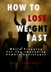 HOW TO LOSE WEIGHT FAST While Prepping For The Impending Zombie Apocalypse - T.L. Campbell