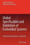 Global Specification and Validation of Embedded Systems: Integrating Heterogeneous Components - Gabriela Nicolescu, Ahmed Amine Jerraya