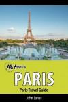 48 Hours in Paris - John Jones