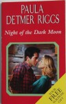 Night of the Dark Moon - Paula Detmer Riggs