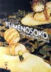 Yumenosoko: Au Plus Profond Des Rêves - Hisae Iwaoka, Pascale Simon