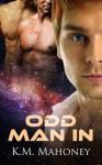 Odd Man In - K.M. Mahoney