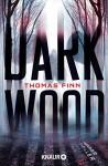 Dark Wood: Horrorthriller - Thomas Finn