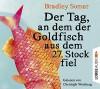 Der Tag, an dem der Goldfisch aus dem 27. Stock fiel - Bradley Somer, Michael Marianetti, Christoph Wortberg