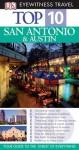 Top 10 San Antonio and Austin (EYEWITNESS TOP 10 TRAVEL GUIDE) - Nancy Mikula, Paul M. Franklin