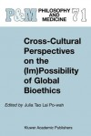 Cross-Cultural Perspectives on the (Im)Possibility of Global Bioethics - J. Tao Lai Po-wah