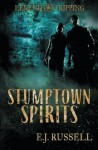 Stumptown Spirits (Legend Tripping) (Volume 1) - E.J. Russell