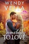 Somebody To Love - Wendy Vella