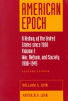 American Epoch: A History of the United States since 1900 Volume 1 - William A. Link, Arthur S. Link