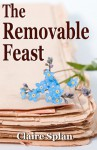 The Removable Feast - Claire Splan