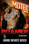 Roamer (The Nomad Series) (Volume 3) - Janine Infante Bosco