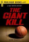 The giant kill - Kin Platt
