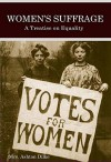 Women's Suffrage (Illustrated): A Treatise on Equality - Mrs. Ashton Dilke, D.A. Edwards, W.M. Woodall