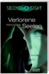 Second Sight 03. Verlorene Seelen - Kathryn Cline, Sabine Rahn, Kerstin Schürmann