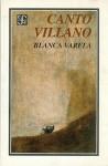 Canto Villano: Poes-A Reunida, 1949-1983 - Blanca Varela