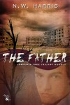 The Father (Joshua's Tree Trilogy, #2) - N.W. Harris