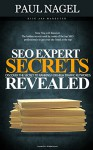 SEO Expert Secrets:: SEO Expert Strategies to Rank Higher for highly searched keywords that get floods of traffic. SEO tactics to rank higher for the really tough, high competition ke - Paul Nagel