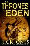 The Thrones of Eden (The Eden Trilogy Book 3) - Rick Jones