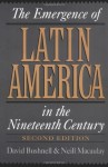 The Emergence of Latin America in the Nineteenth Century - David Bushnell, Neill MacAulay