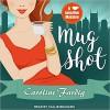 Mug Shot (Java Jive Mystery) - Caroline Fardig, Callie Beaulieu