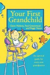 Your First Grandchild: Useful, Touching and Hilarious Guide for First-Time Grandparents - Peggy Vance