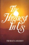 The Highest In Us - Truman G. Madsen