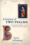 A Journey of Two Psalms: The Reception of Psalms 1 and 2 in Jewish and Christian Tradition - Susan Gillingham
