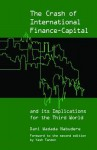 The Crash of International Finance-Capital and Its Implications for the Third World - Dani Wadada Nabudere, Yash Tandon