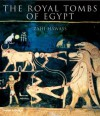 The Royal Tombs of Egypt: The Art of Thebes Revealed - Zahi A. Hawass, Sandro Vannini