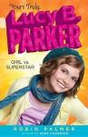 Girl Vs. Superstar - Robin Palmer