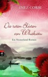 Die roten Blüten von Whakatu: Ein Neuseeland-Roman - Inez Corbi