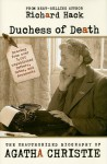 Duchess of Death: The Unauthorized Biography of Agatha Christie - Richard Hack