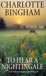 To Hear A Nightingale: The Nightingale Series Book 1 - Charlotte Bingham