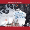 Silver in the Blood - Jessica Day George, Sandy Rustin, Recorded Books LLC