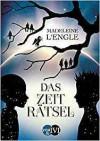 Das Zeiträtsel: Roman (Reise durch die Zeit, Band 1) - Wolf Harranth, Madeleine L'Engle