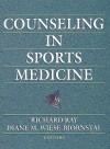 Counseling in Sports Medicine - Diane M. Wiese-Bjornstal