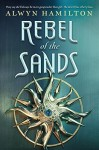 Rebel of the Sands by Hamilton, Alwyn(March 8, 2016) Hardcover - Alwyn Hamilton