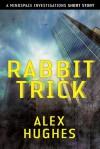Rabbit Trick - Alex Hughes