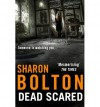 [(Dead Scared)] [ By (author) Sharon Bolton ] [February, 2013] - Sharon Bolton