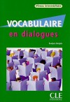Vocabulaire En Dialogues, Niveau Intermediaire [With CD (Audio)] - Évelyne Siréjols