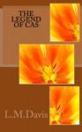 The Legend of Cas (Fairhaven) (Volume 1) - L. M. Davis