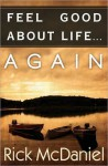 Feel Good About Life... Again - Rick McDaniel