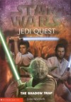 Star Wars Jedi Quest The Shadow Trap (Bk 6) - Jude Watson, David Mattingly, Alice Buelow
