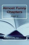 Almost Funny Chapters - Michael Jones