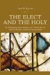 The Elect and the Holy: An Exegetical Examination of 1 Peter 2:4-10 and the Phrase 'Basileion Hierateuma' - J.H. Elliott